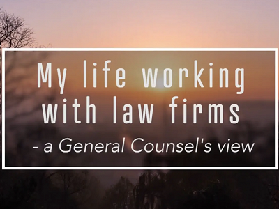 My Life Working With Law Firms - A General Counsel's View