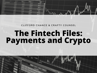 The Fintech Files: Payments and Crypto with Clifford Chance